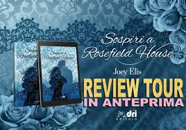 Review party, Sospiri a Rosefield House  di Joey Elis