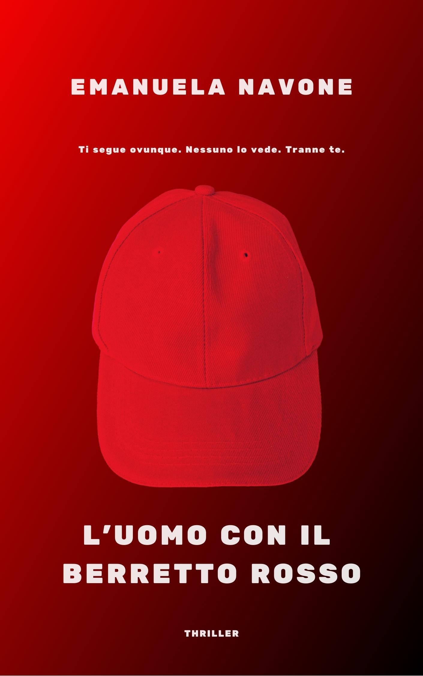 Anteprima, L'uomo con il berretto rosso di Emanuela Navone