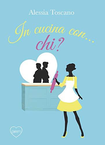 Recensione, In cucina… con chi? di Alessia Toscano