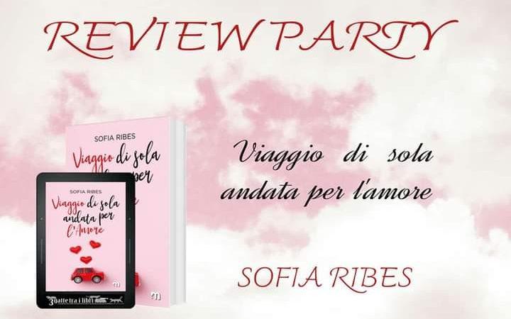 Review party, Viaggio di sola andata per l'amore di Sofia Ribes