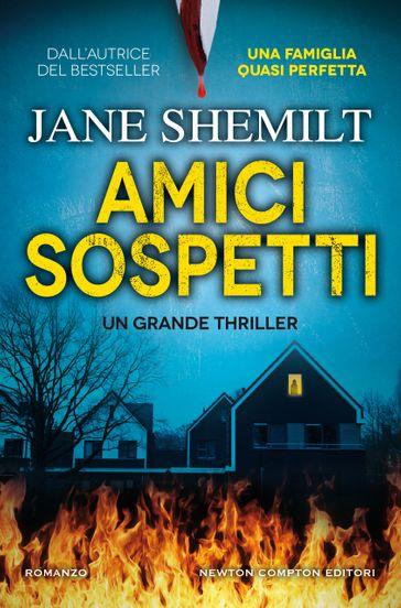 Recensione, Amici Sospetti di Jane Shemilt
