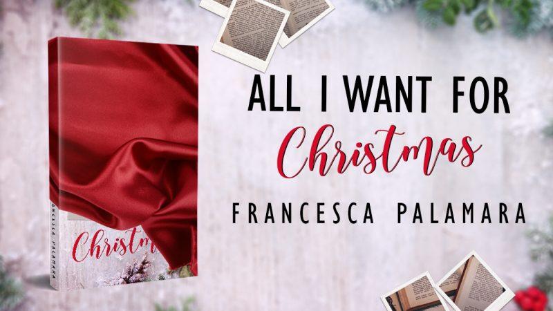 Cover reveal, All I want for Christmas  di Francesca Palamara