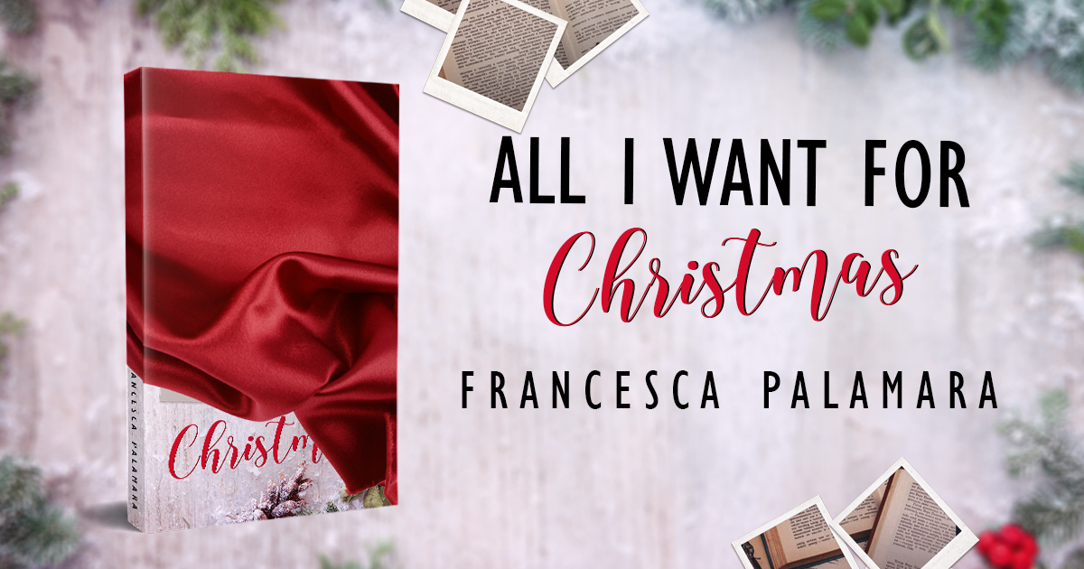 Cover reveal, All I want for Christmas  di Francesca Palamara