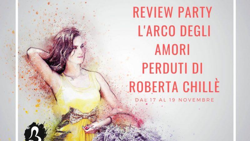 Review party, L'arco degli amori perduti di Roberta Chillè