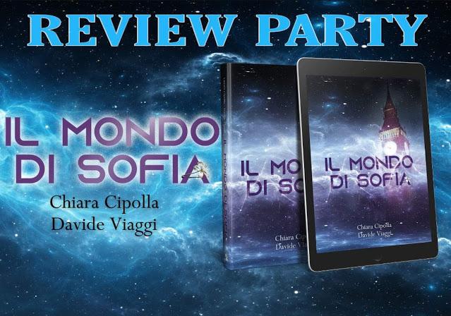 Review party, Il mondo di Sofia di Chiara Cipolla e Davide Viaggi