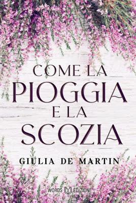 Anteprima, Come la Pioggia e la Scozia di Giulia De Martin