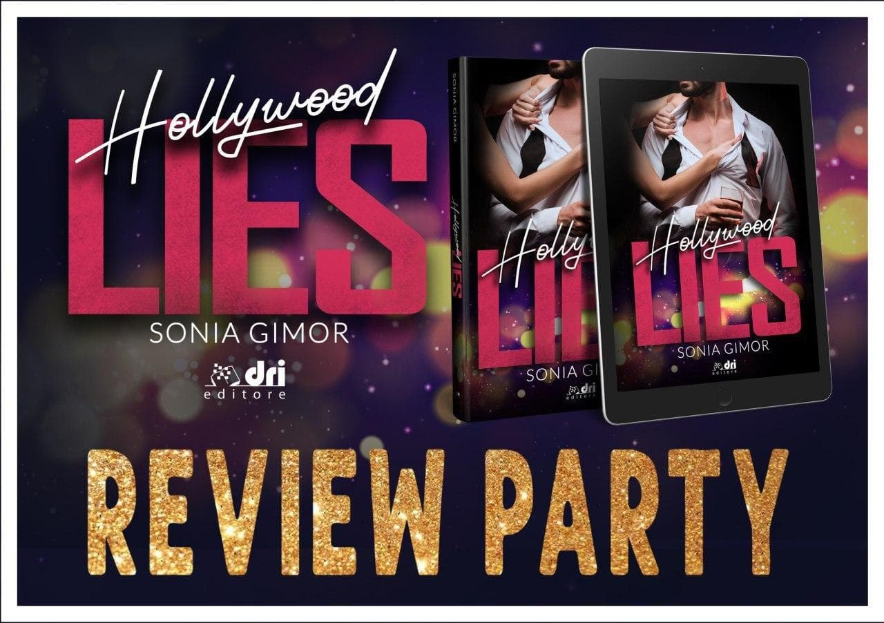 Review party, Hollywood Lies di Sonia Gimor, edito da Dri Editore.