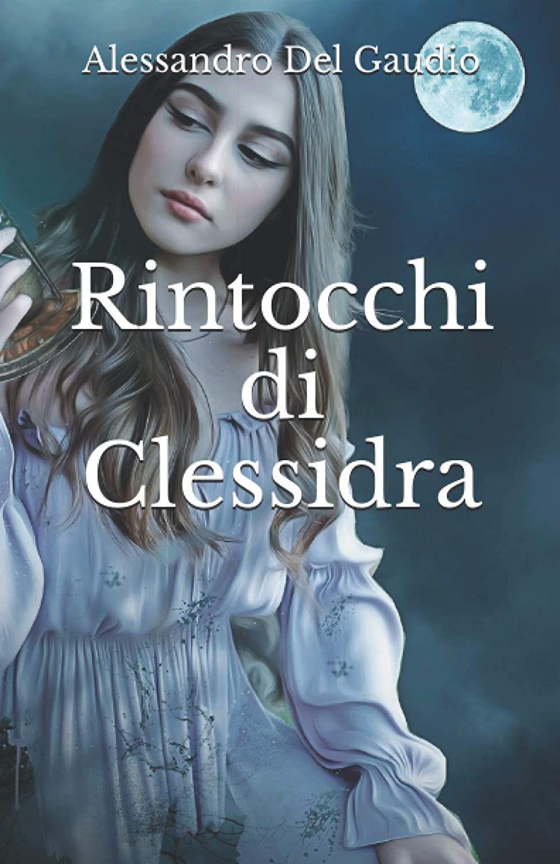Recensione, Rintocchi di clessidra di Alessandro del Gaudio