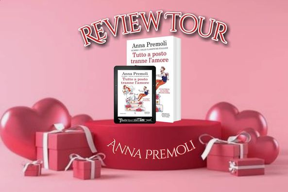 Review Tour, Tutto a  posto tranne l'amore di Anna Premoli