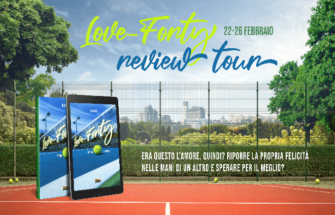 Review Tour, Love Forty – Amare e Vincere di llari C.
