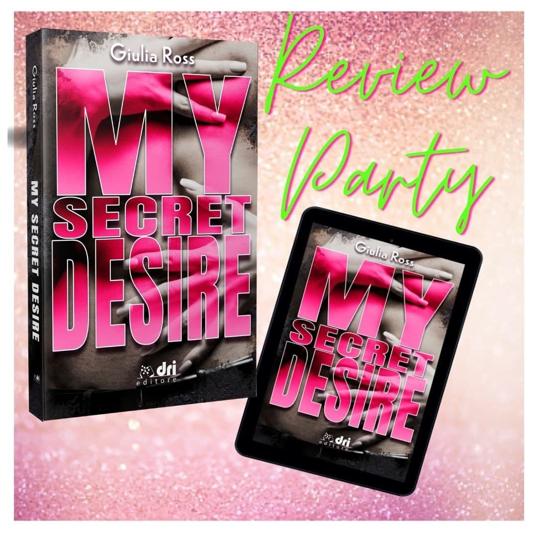 Review party, My secret desire di Giulia Ross