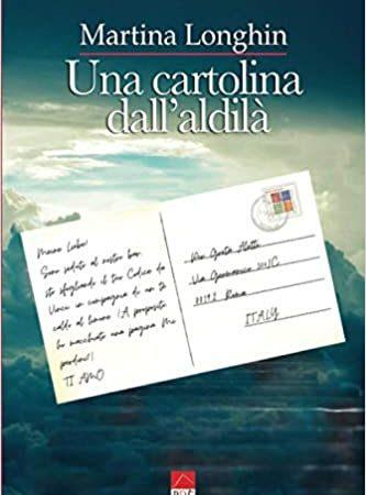 Recensione, Una cartolina dall'aldila' di Martina Longhin