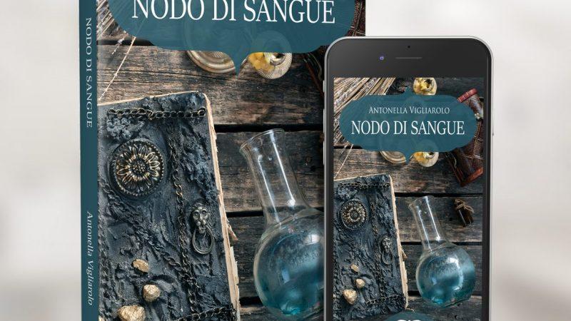 Anteprima, Nodo di sangue di Antonella Vigliarolo