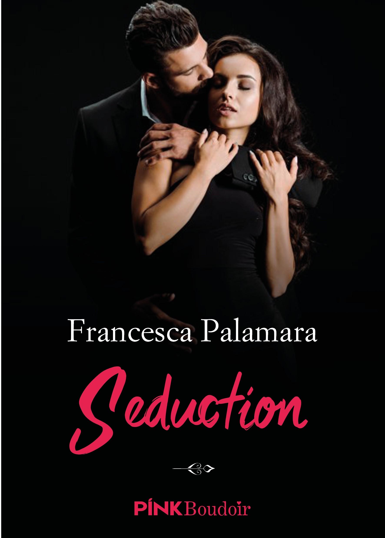 Anteprima, Seduction di  Francesca Palamara